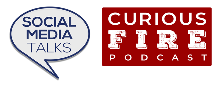 Social Media Talks & Curios Fire Podcasts